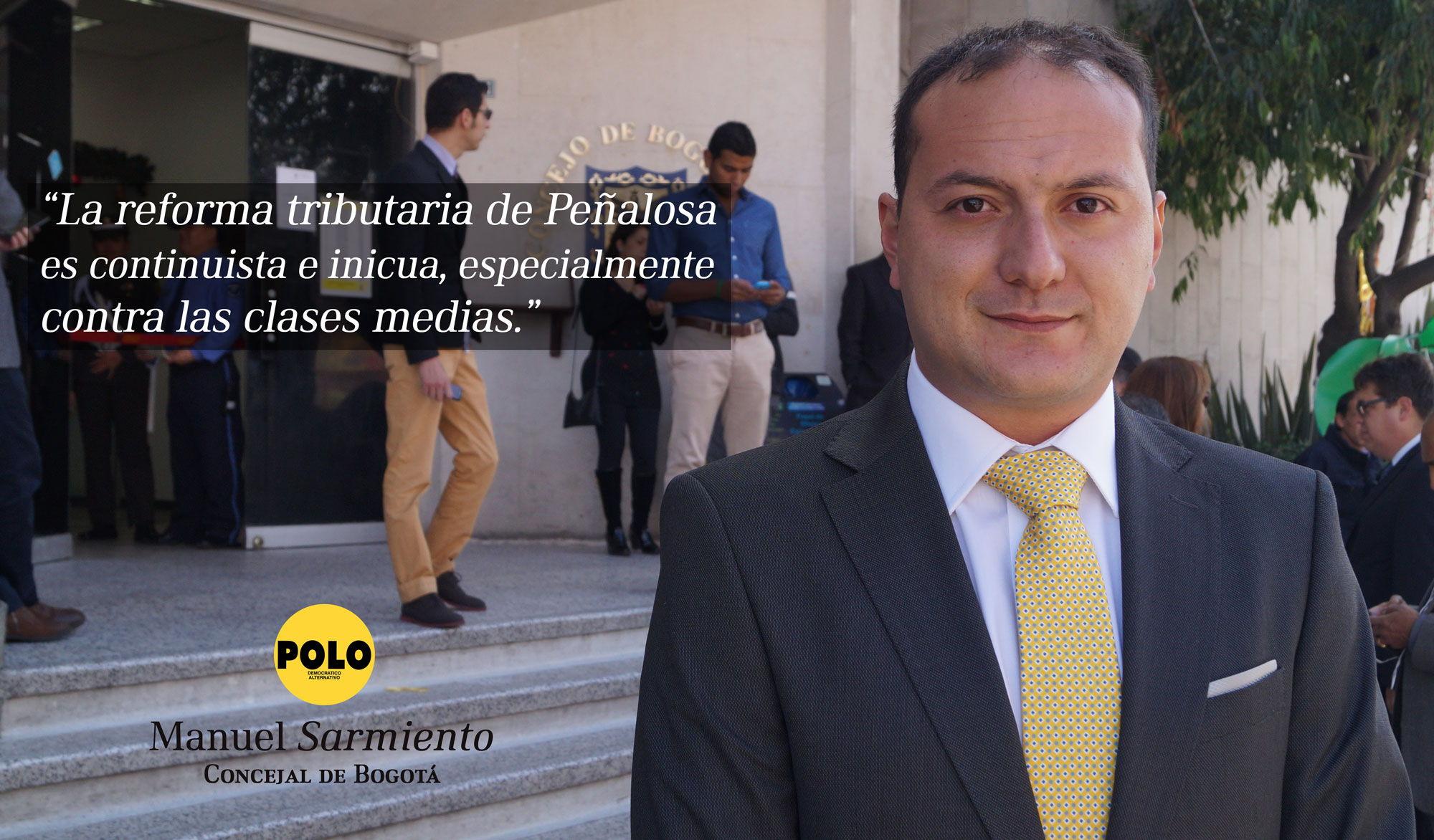 La reforma tributaria de Peñalosa es continuista e inicua, especialmente contra las clases medias: concejal Manuel Sarmiento