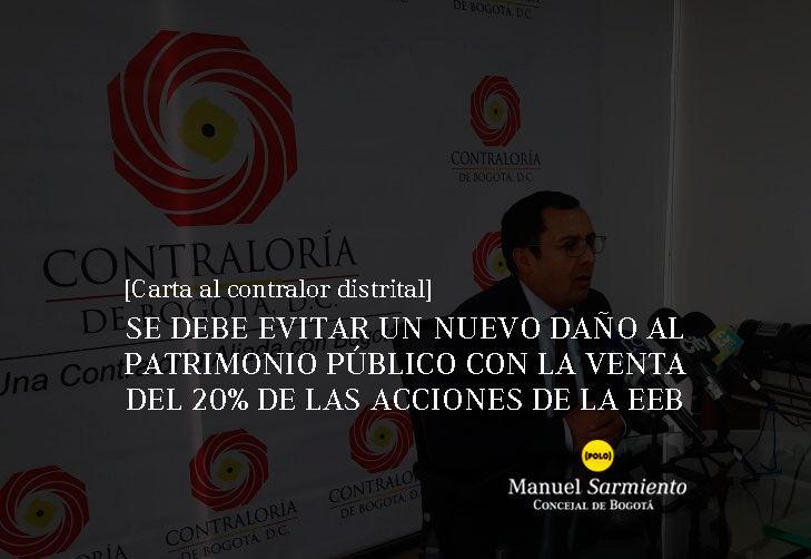 [Carta al Contralor Distrital] Se debe evitar un nuevo daño al patrimonio público con la venta del 20% de las acciones de la EEB.
