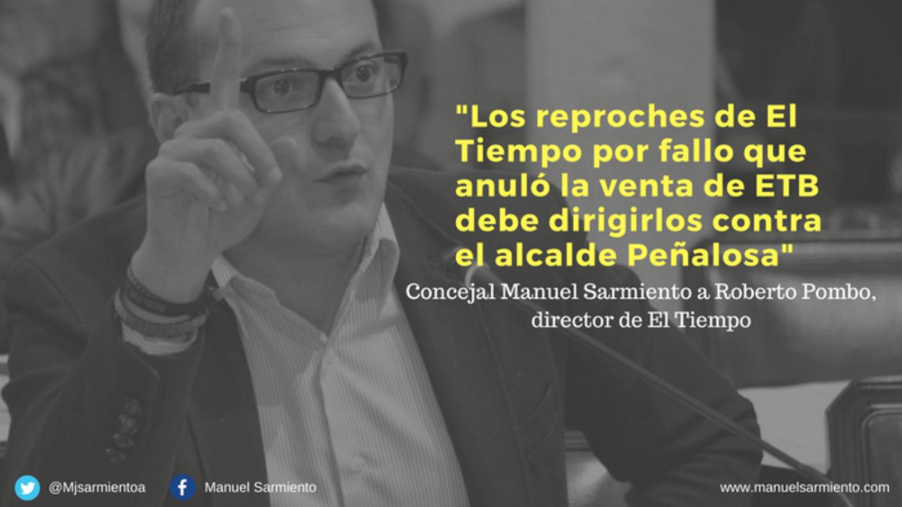 Los reproches de El Tiempo por fallo que anuló la venta de ETB debe dirigirlos contra el alcalde Peñalosa.