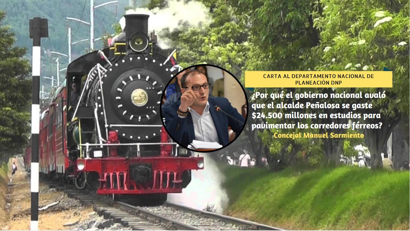 ¿Por qué el gobierno nacional avaló que el alcalde Peñalosa se gaste $24.500 millones en estudios para pavimentar los corredores férreos?