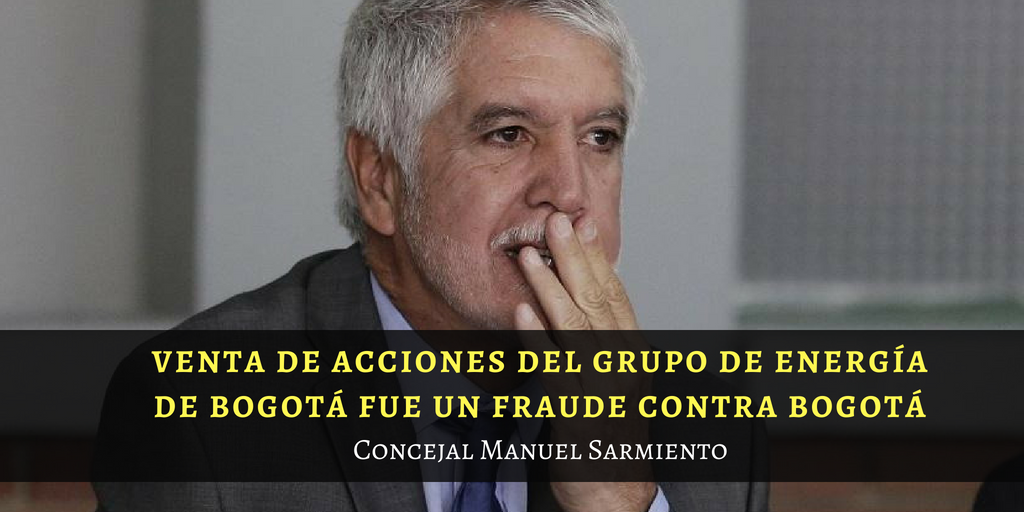 Venta de acciones del Grupo de Energía de Bogotá fue un fraude contra Bogotá: concejal Manuel Sarmiento