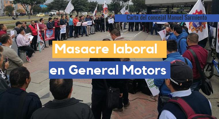 Es inaceptable que el Ministerio de Trabajo autorice la masacre laboral en la multinacional General Motors