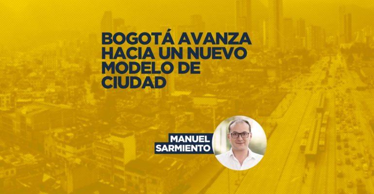 Bogotá avanza hacia un nuevo modelo de ciudad